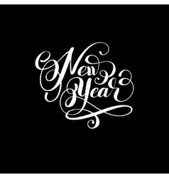 New year holiday calligraphy handwritten vector