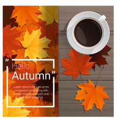 Hello autumn background with cup of coffee vector