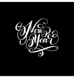 New year holiday calligraphy handwritten vector