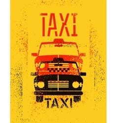 Typographic graffiti retro grunge taxi cab poster vector