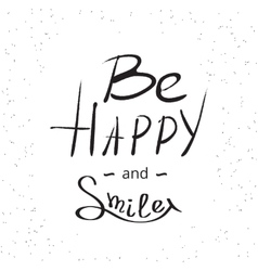 Be happy and smile vector image