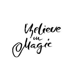 Believe in magic modern dry brush lettering vector