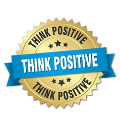 Think positive 3d gold badge with blue ribbon vector