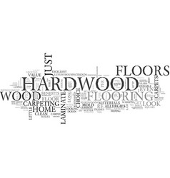 Benefits of hardwood floors text word cloud vector
