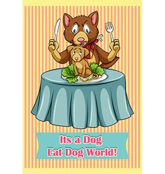 Its a dog eat dog world vector