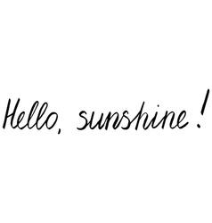 Hello sunshine vector