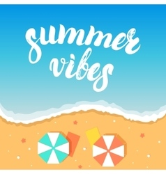Summer vibes hand written lettering on a sea beach vector