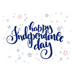 Independence day hand lettering greetings vector