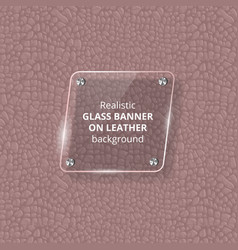 glass plate on a leather background vector image vector image