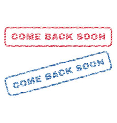 Come back soon textile stamps vector