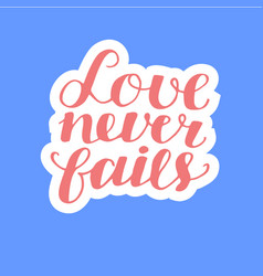 hand lettering love never fails made on blue vector image vector image