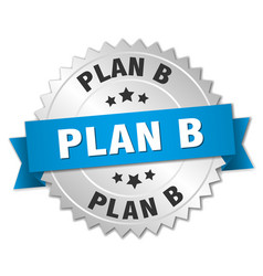 Plan b 3d silver badge with blue ribbon vector