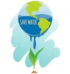 Save water theme with earth and plant vector