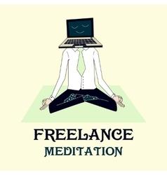 meditating freelancer working vector image vector image