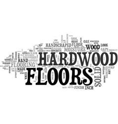 A look at solid hardwood floors text word cloud vector