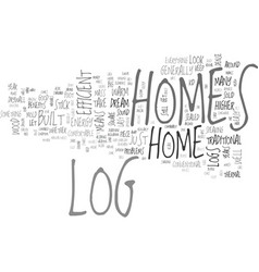 Benefits of log homes text word cloud concept vector