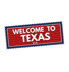 Welcome to texas travel sticker or stamp vector