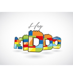Hey Kiddo call out created of brick based elements vector image