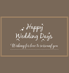 Happy wedding card design style vector