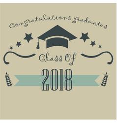 Congratulations graduatuets of year 2018 vector