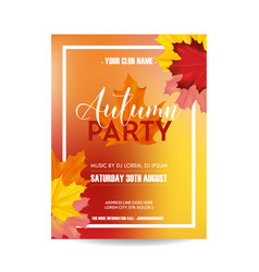 flyer invitation with autumn leaves vector image