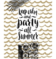 Keep calm and party all summer vector image