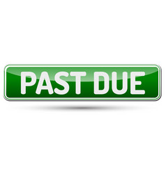 Past due - abstract beautiful button with text vector