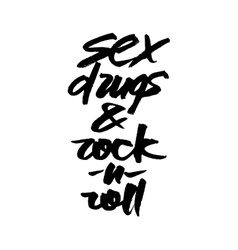 Sex drugs and rock-n-roll hand drawn lettering vector