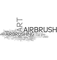 A look at the history of airbrush art text word vector