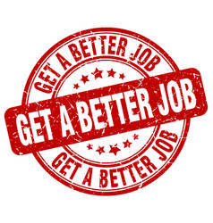 Get a better job red grunge stamp vector