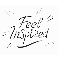 Feel inspired scribble handwritten design element vector image