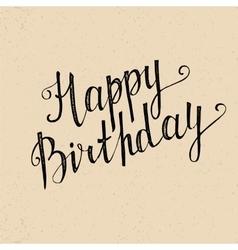 Happy Birthday handwritten lettering vector image vector image