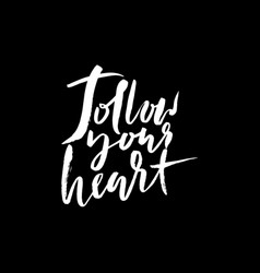 Follow your heart background hand drawn lettering vector