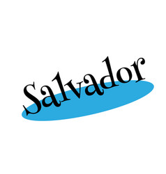 Salvador rubber stamp vector