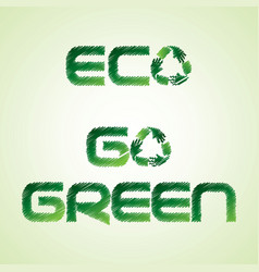 Sketched eco and go green word by recycle icon vector