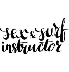 Sex and surf instructor hand drawn lettering vector