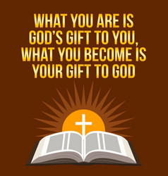 Christian motivational quote what you are is gods vector