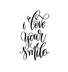 i love your smile hand lettering romantic quote vector image vector image