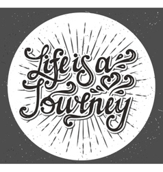 Life is a journey type design vector