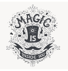 Magic is inside you vintage label with a vector