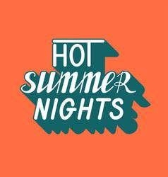 Hand written lettering hot summer nights vector