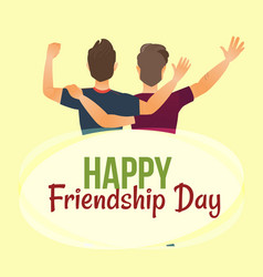 happy friendship day greeting card back view of vector image vector image