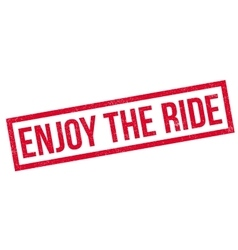 Enjoy the ride rubber stamp vector