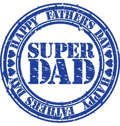 Grunge happy fathers day rubber stamp illu vector
