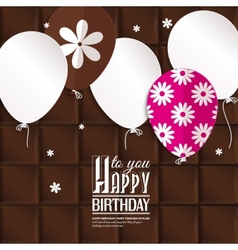 Birthday card with paper balloons on chocolate vector