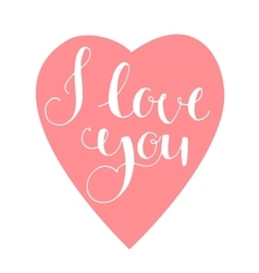 I love you Greeting card for Valentines day vector image