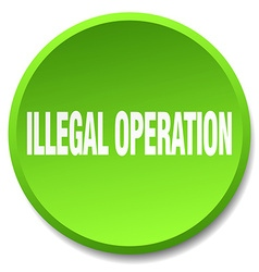 illegal operation green round flat isolated push vector image