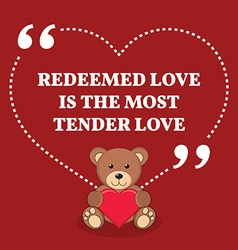 Inspirational love marriage quote redeemed love is vector