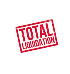 Total liquidation rubber stamp vector