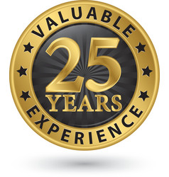 25 years valuable experience gold label vector image